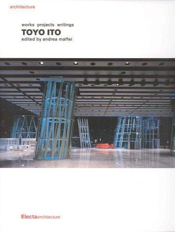 Toyo Ito: Works Projects Writing (Documenti Di Architettura) by Andrea Maffei (2002-07-04)