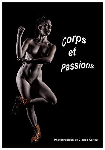 Corps et Passions par Claude KERLEU (Belle reliure)