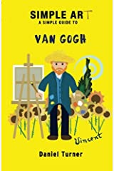 Simple art, a simple guide to Van Gogh (Simple history) Paperback