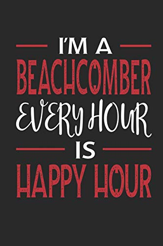 Beachcomber Hat - I'm a Beachcomber Every Hour is