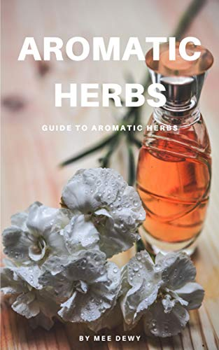 GUIDE TO AROMATIC HERBS (English Edition)