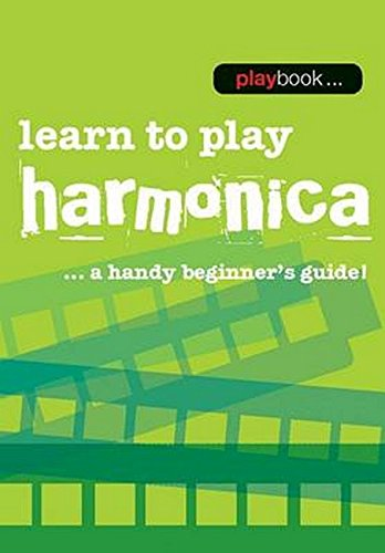 Playbook: Learn To Play Harmonica - A Handy Beginner's Guide]