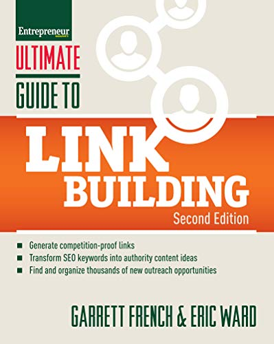 Ultimate Guide to Link Building: How to Build Website Authority, Increase Traffic and Search Ranking with Backlinks (Ultimate Series) (English Edition)