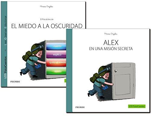 Pack: El Niño Con Miedo A La Oscuridad + Cuento Álex En Una Misión Secreta (Psicocuentos)