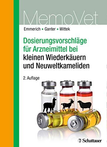Dosierungsvorschläge für Arzneimittel bei kleinen Wiederkäuern und Neuweltkameliden: MemoVet (DOSVET) (Veterinary Ebooks)