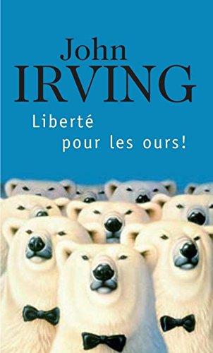 Liberté pour les ours ! par John Irving