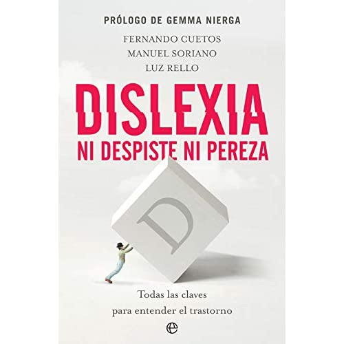 Dislexia. Ni despiste ni pereza: Todas las claves para entender el trastorno