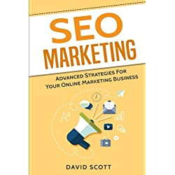 SEO Marketing: Advanced Strategies For Your Online Marketing Business