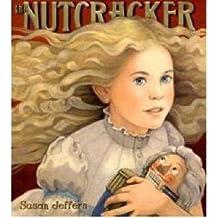 [( The Nutcracker )] [by: Susan J. Jeffers] [Oct-2007]