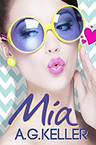 Mia: Volume 1 par A.G. Keller