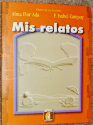 Mis relatos / My Stories: Diario de mi historia/ Diary of my Story (Puertas al sol / Gateways to the Sun) por Alma Flor Ada