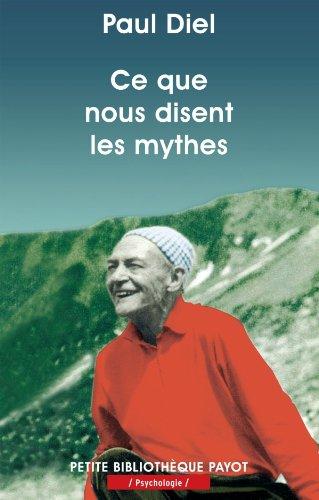 Ce que nous disent les mythes par Paul Diel