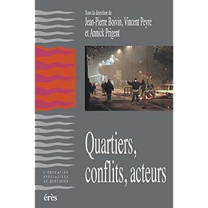 Quartiers, conflits, acteurs (L'éducation spécialisée au quotidien)