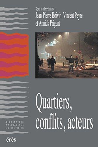 Quartiers, conflits, acteurs (Education spécialisée quotidien) par Jean-Pierre BOIVIN