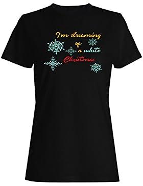 Estoy Soñando Con Una Navidad Blanca camiseta de las mujeres k786f