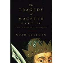 The Tragedy of Macbeth, Part II: The Seed of Banquo