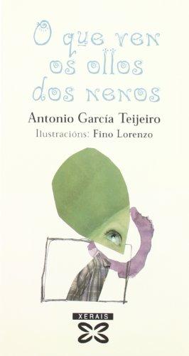 O que ven os ollos dos nenos (Infantil E Xuvenil - Edicións Singulares) por Antonio García Teijeiro