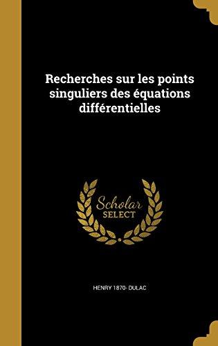 Recherches Sur Les Points Singuliers Des Equations Differentielles