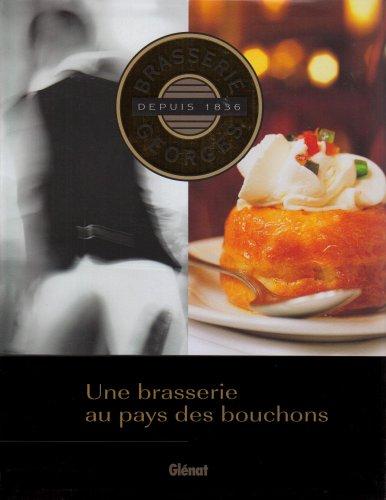 Brasserie Georges : Une brasserie au pays des bouchons par Jean-Louis André
