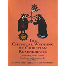 The Chemical Wedding of Christian Rosenkreutz (Magnum Opus Hermetic Sourceworks Series)