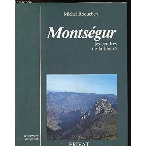 Montségur : Les cendres de la liberté (La Mémoire des pierres)