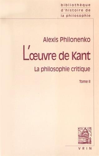 L'Oeuvre de Kant - La Philosophie critique, tome 2 : Morale et Politique