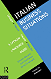 Italian Business Situations: A Spoken Language Guide (Languages for Business)