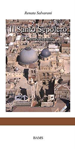 Il Santo Sepolcro a Gerusalemme por Renata Salvarani