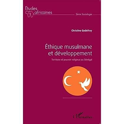 Éthique musulmane et développement: Territoire et pouvoir religieux au Sénégal (Études africaines)
