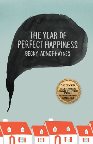 The Year of Perfect Happiness (Katherine Anne Porter Prize in Short Fiction)