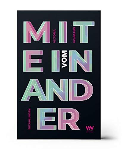 Buchseite und Rezensionen zu 'Vom Miteinander: Erzählungen' von Victoria Hohmann