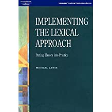 Implementing the Lexical Approach: Putting Theory into Practice (Helbling Languages)
