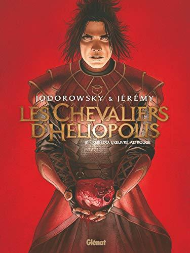 Les Chevaliers d'Héliopolis - Tome 03: Rubedo, l'oeuvre au rouge par Alejandro Jodorowsky