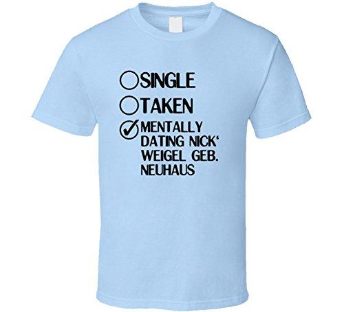 single-taken-dating-nick-weigel-geb-neuhaus-unter-uns-t-shirt-xlarge