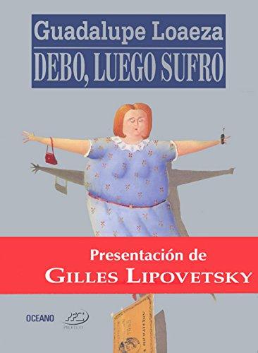 Descargar Libro Debo, Luego Sufro/I Owe, Therefore I Suffer (Primero Vivo) de Guadalupe Loeaza