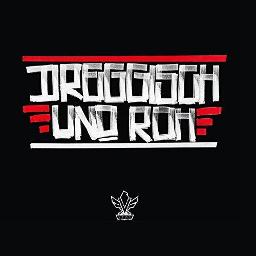 Dreggisch und roh [Explicit]