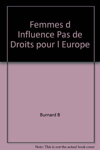 Femmes d Influence Pas de Droits pour l Europe