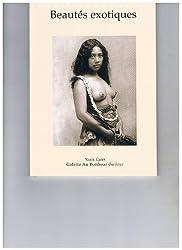 Beautés exotiques : Exposition-vente du 16 mars au 23 avril 2005... Galerie Au bonheur du jour... Paris