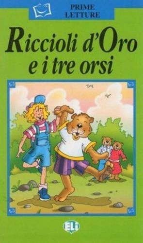 Riccioli d'oro e i tre orsi (Serie verde. Prime letture)