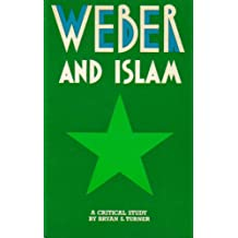 Weber and Islam: A Critical Study