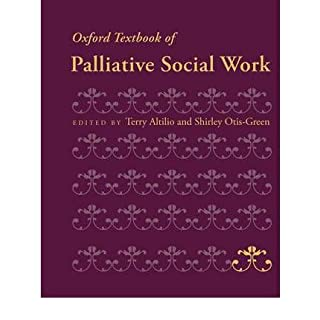 [(Oxford Textbook of Palliative Social Work)] [Author: Terry Altilio] published on (April, 2011)
