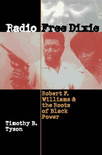 Radio Free Dixie: Robert F. Williams and the Roots of Black Power by Timothy B. Tyson (1-Feb-2001) Paperback