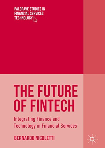 The Future of FinTech: Integrating Finance and Technology in Financial Services (Palgrave Studies in Financial Services Technology) (English Edition) por Bernardo Nicoletti