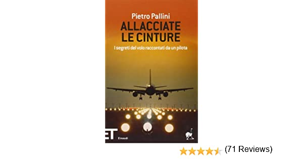 bellissimo a colori davvero economico immagini dettagliate Amazon.it: Allacciate le cinture. I segreti del volo ...