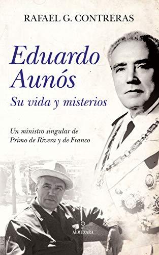 Eduardo Aunós, su vida y misterios (Memorias y biografías) eBook ...
