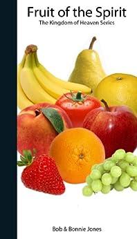 Fruit of the Spirit (Kingdom of Heaven) (English Edition) di [Jones, Bob, Jones, Bonnie]