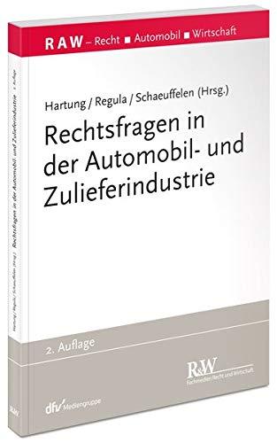 Rechtsfragen in der Automobil- und Zulieferindustrie (Recht Automobil Wirtschaft)