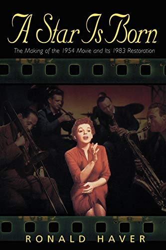 A Star Is Born: The Making of the 1954 Movie and Its 1983 Restoration (Applause Books)