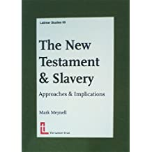 The New Testament and Slavery: Approaches and Implications