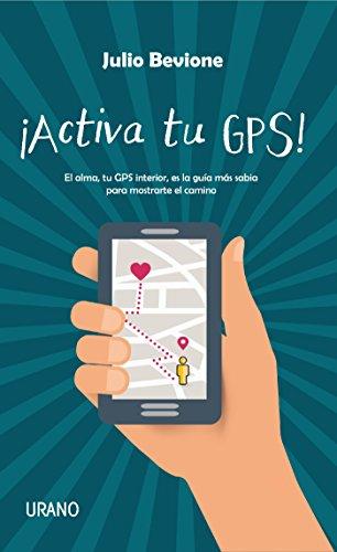 ¡Activa tu GPS! por Julio Bevione